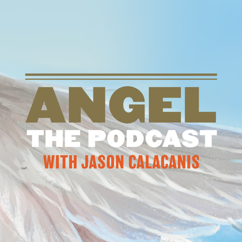 """Angel"" hosted by Jason Calacanis - Audio on Smash Notes"