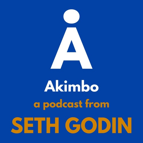 Akimbo: A Podcast from Seth Godin on Smash Notes