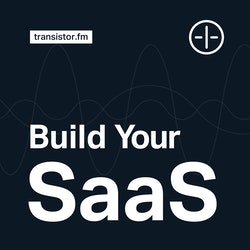 Build Your SaaS – bootstrapping in 2019 on Smash Notes