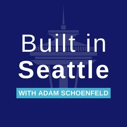 Built in Seattle with Adam Schoenfeld