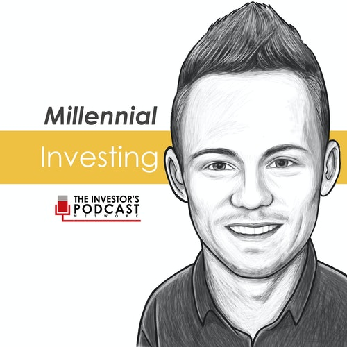 Millennial Investing - The Investor's Podcast Network on Smash Notes