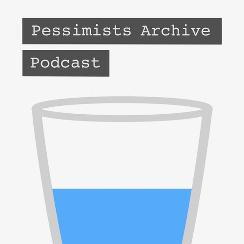 Pessimists Archive Podcast on Smash Notes