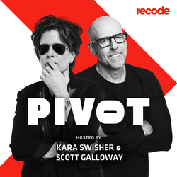 Pivot with Kara Swisher and Scott Galloway on Smash Notes