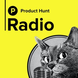 Product Hunt Radio on Smash Notes