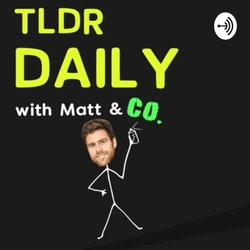 TLDR Daily with Matt & Co on Smash Notes