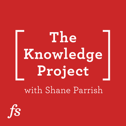 The Knowledge Project with Shane Parrish on Smash Notes