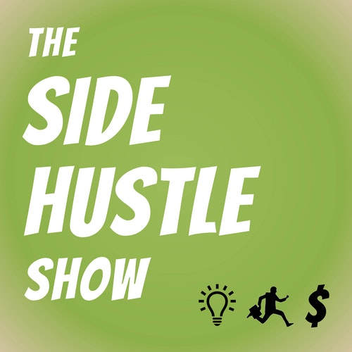 The Side Hustle Show on Smash Notes