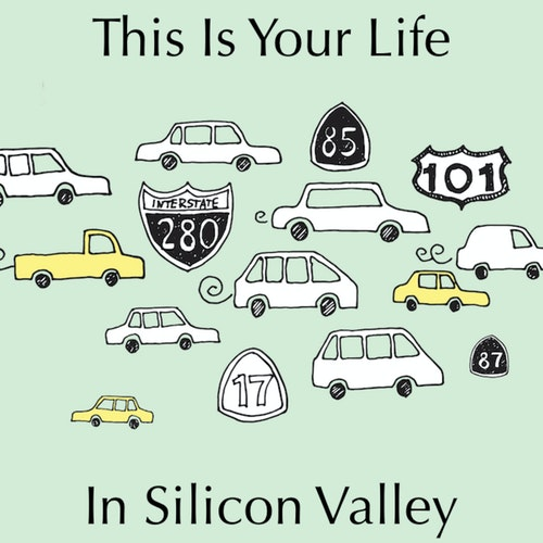 This is Your Life in Silicon Valley on Smash Notes