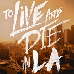 To Live and Die in LA on Smash Notes